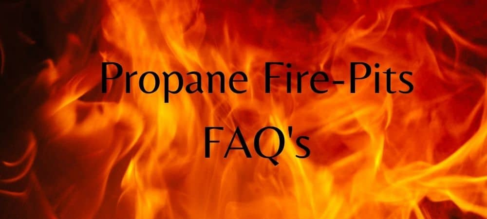 Propane Fire-pit FAQ's