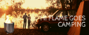 Hi Flame Goes Camping